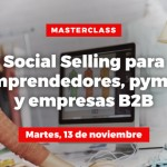 Masterclass: Social Selling para emprendedores, pymes y empresas B2B