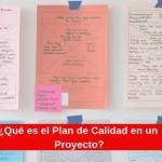 ¿Qué es el Plan de Calidad en un Proyecto?