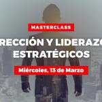 Masterclass Dirección y Liderazgo Estratégicos